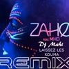 ZAHO & MHD - Laissez les kouma REMIX CLUB [dj Mahi]