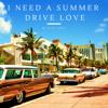 I Need A Summer Drive Love (Duke Dumont X Borgeous & Shaun Frank X Ember Island X Erlandsson)