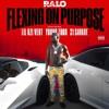 Flexin On Purpose   Ralo Ft. Lil Uzi Vert, Young Thug & 21 Savage