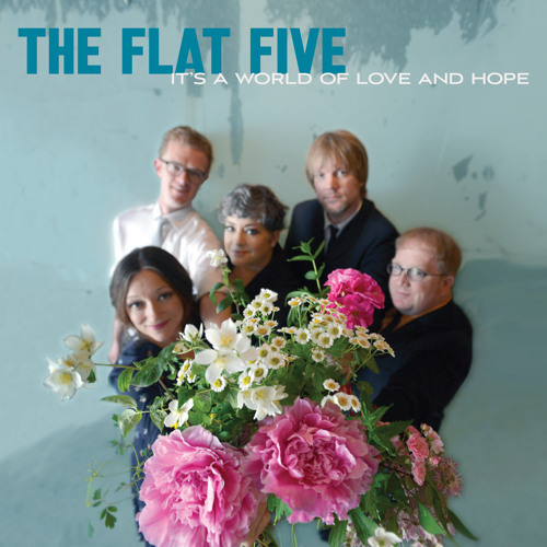 The Flat Five 'It's a World of Love and Hope' (Album Playlist)