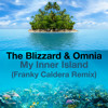 The Blizzard & Omnia - My Inner Island (Franky Caldera Remix)