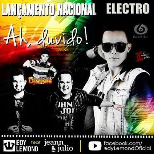 Edy Lemondy Feat Jean & Julio - Ah Duvido (Dj Chois) (Electro Mix)