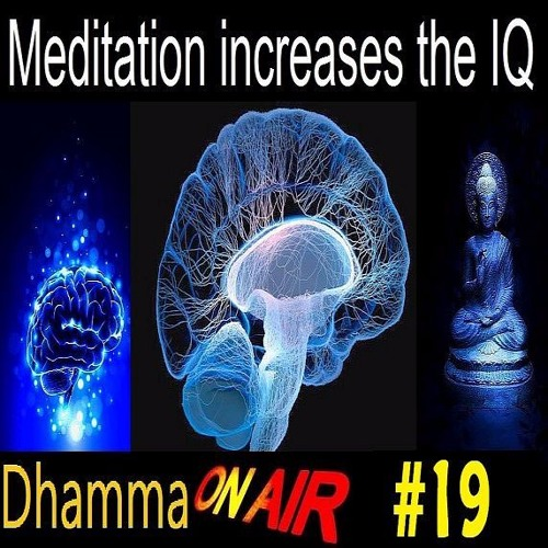 Dhamma on Air #19 Audio: Meditation increases IQ