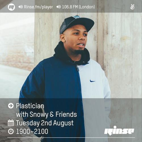 Rinse FM Podcast - Plastician w/ Snowy, JDot & Kyeza - 2nd August 2016