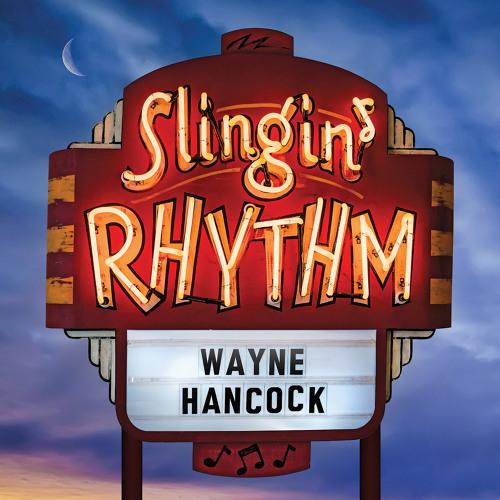 """""""Slingin' Rhythm"""" by Wayne Hancock"""