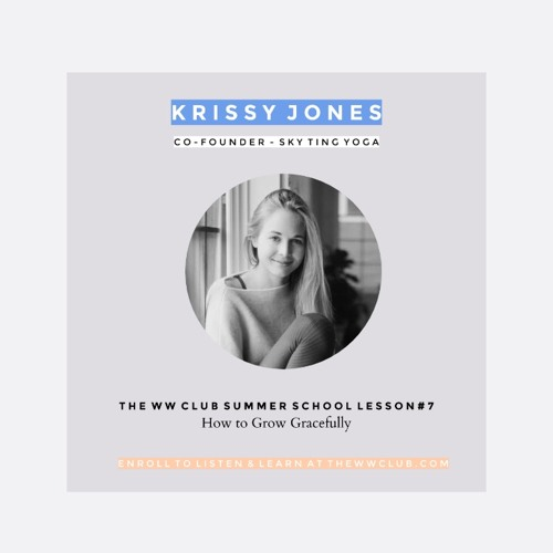 Summer School Lesson #7 - How to Grow Gracefully with Sky Ting Yoga's Krissy Jones