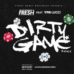 Bankroll Fresh Ft. YFN Lucci - Dirty Game (Remix)