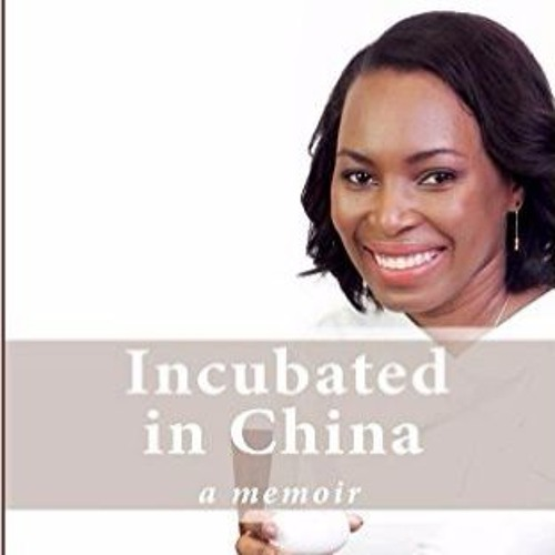Episode 75 - Incubated in China, a memoir by Shubila Ruth Kikoko