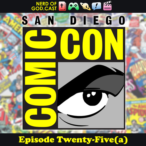 Episode 25(a) // San Diego Comic-Con (One-Shot)