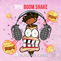 Myo - Boom Shake (Original Mix)