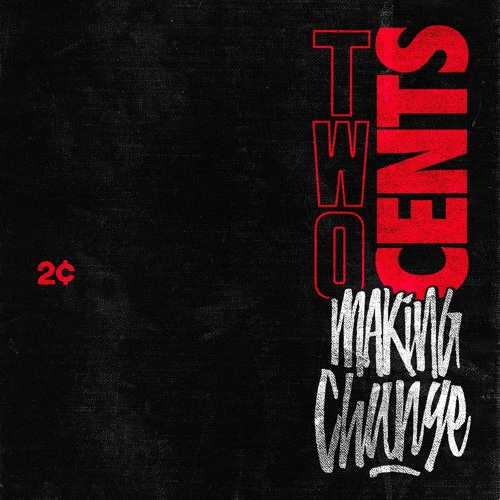 2¢ - Making Change EP