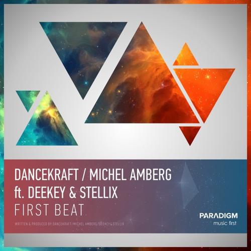 Dancekraft / Michel Amberg feat. Deekey & Stellix - First Beat (Radio Mix)