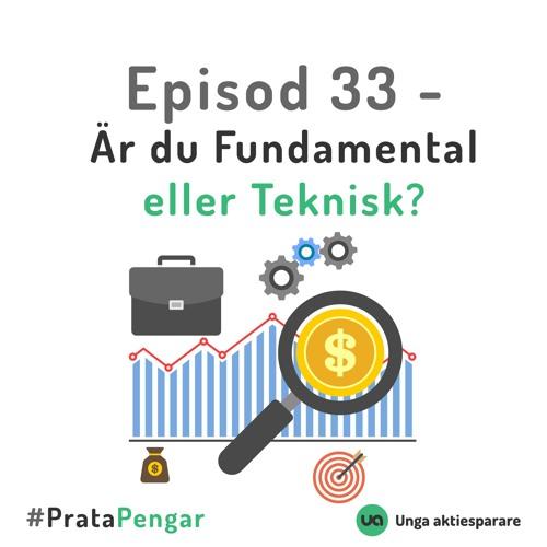 Episod 33 - Är Du Fundamental eller Teknisk?