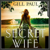 Download The Secret Wife, By Gill Paul, Read by Laura Kirman and Thomas Judd Mp3
