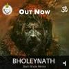 Bholenath (Bam Bhole Remix)