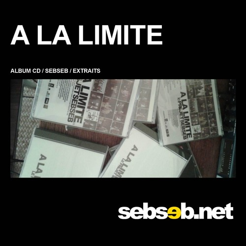 Sebseb / A la Limite Extraits CD Slam Dancehall