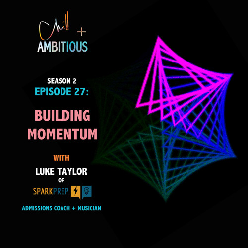 S2.E26 Building Momentum w. Luke Taylor (tutor, international businessman, + dj)