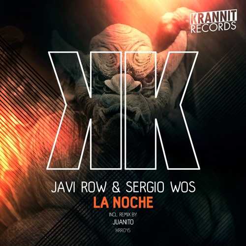 Javi Row, Sergio Wos - La Noche (Juanito Remix)
