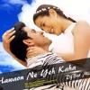 Hawaon Ne Yeh Kaha- DjBsr Mix 2016