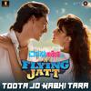 Toota Jo Kabhi Taara - A Flying Jatt - Atif Aslam & Sumedha Karmahe - ClickMaza.com.mp3