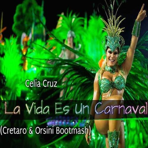 Celia Cruz - La Vida Es Un Carnaval (Cretaro & Orsini Bootmash)