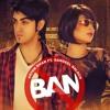Ban by  Aryan Khan ft Qandeel  Baloch.