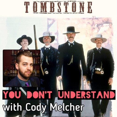 Ep. 17: Tombstone (feat. Cody Melcher)