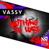 VASSY - Nothing To Lose [OUT NOW]
