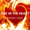 Fire in the heart - Morning Vibes- Sanvald Music// Free Download