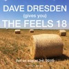 Dave Dresden (Gives You) The Feels 18 (felt on august 3rd, 2016)