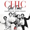 Chic - Good Times (Hangover Boss Remix) ♥FREE DOWNLOAD♥