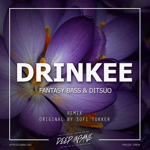 Fantasy Bass & DITSUO - Drinkee (Bootleg)