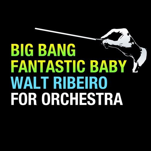 Big Bang 'Fantastic Baby' For Orchestra