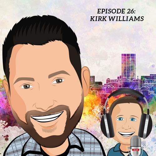 Episode 26: Kirk Williams