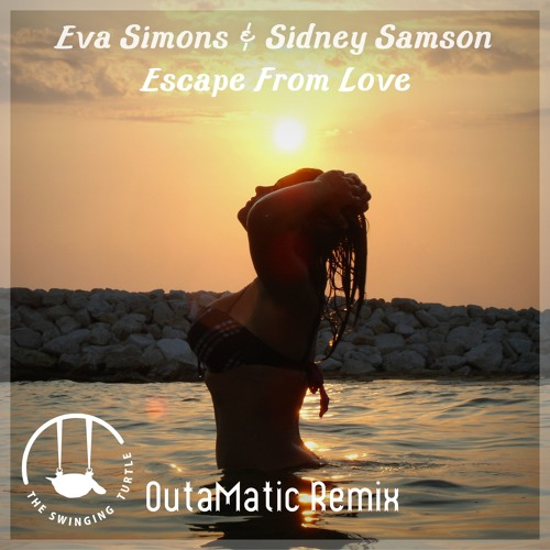 Sidney Samson & Eva Simons - Escape From Love (OutaMatic Remix)