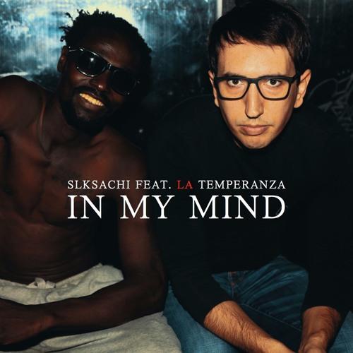 La Temperanza In My Mind Slksachi Feat. La Temperanza soundcloudhot