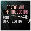 Doctor Who 'I Am The Doctor' For Orchestra