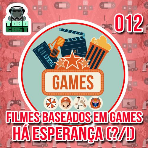012 — Filmes baseados em games. Ainda há esperança (?/!)