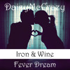 Fever Dream - Iron & Wine (Cover by DaisyMcCrazy)