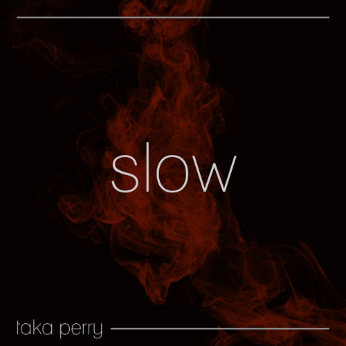 Slow (ft. Jordi)