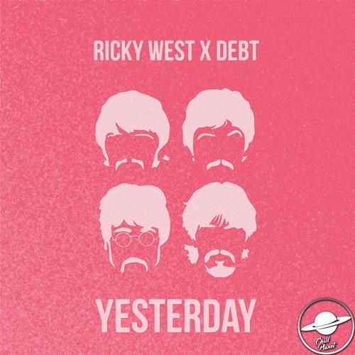 Ricky West x Debt - Yesterday