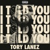 Tory Lanez - Flex (I TOLD YOU)