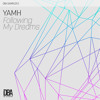 YAMH - Following My Dreams (Original Mix)