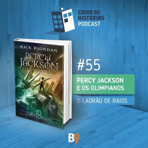 Caixa de Histórias 55 - Percy Jackson e os olimpianos I: O Ladrão de Raios