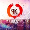 Dj Snake ft. Justin Bieber - Let Me Love You (Ken Phillips Remix)