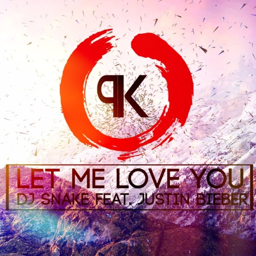 let me love you remix dj snake download