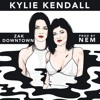Kylie Kendall - Zak Downtown (prod. NEM)