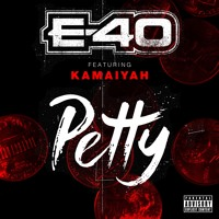 E-40 - Petty (Ft. Kamaiyah)