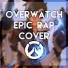 Overwatch Epic Rap - Dan Bull [Toxic/Frootie Cover]