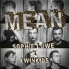 Sophie Lowe X TWINKIDS - Mean